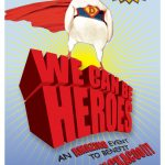 Poster showing MickaCoo Presents: We Can Be Heroes!